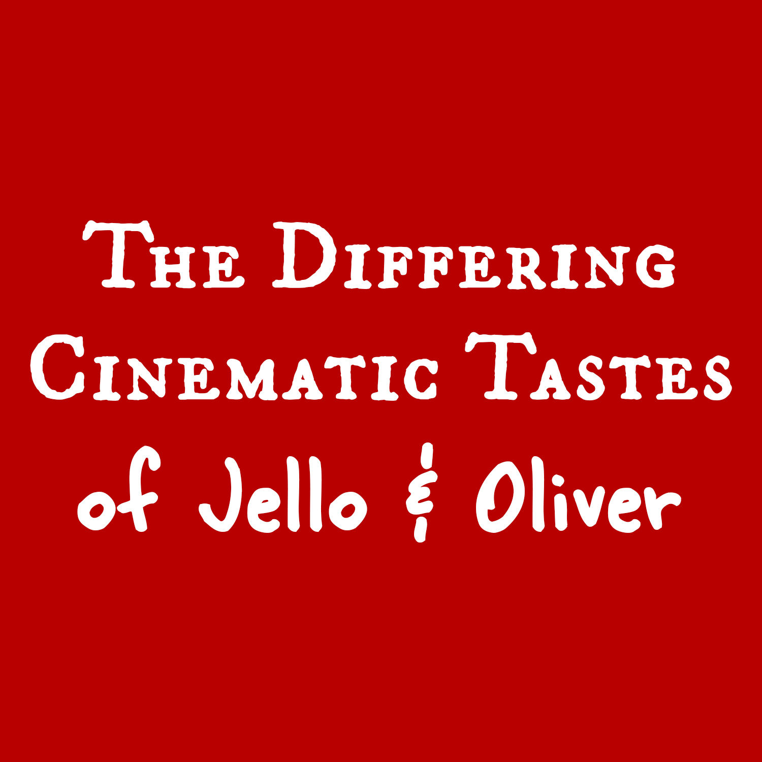The Differing Cinematic Tastes of Jello & Oliver
